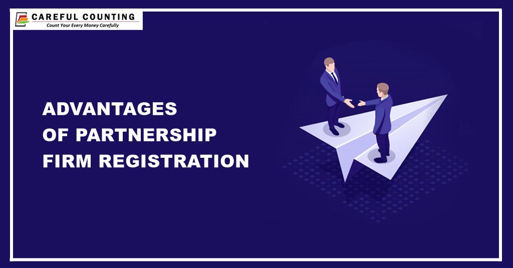 Advantages of Partnership Firm Registration